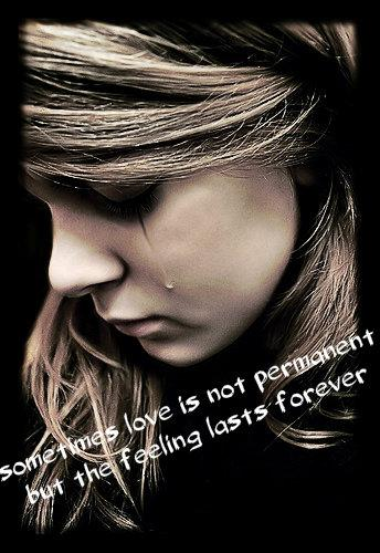 Sometimes love is not permanent, but the feeling lasts forever